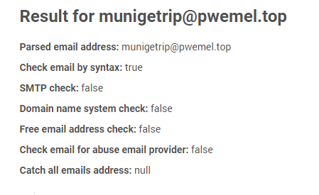 We ran a fake email address (i.e., munigetrip@pwemel[.]top) on Email Verification API